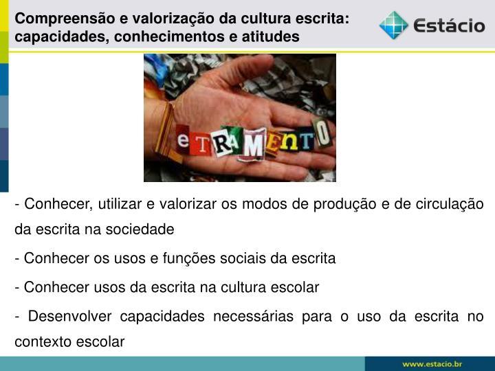 Compreensão e valorização da cultura escrita: capacidades, conhecimentos e atitudes
