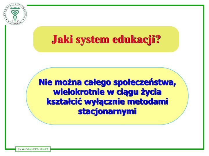 Jaki system edukacji?