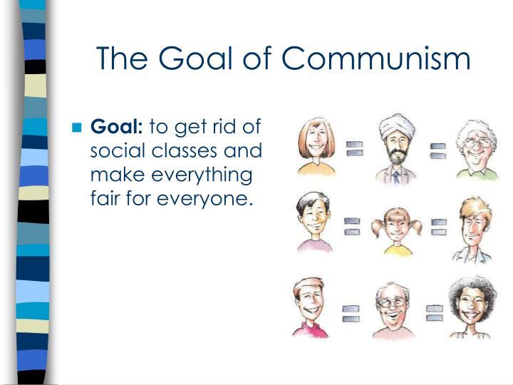 The Goal of Communism