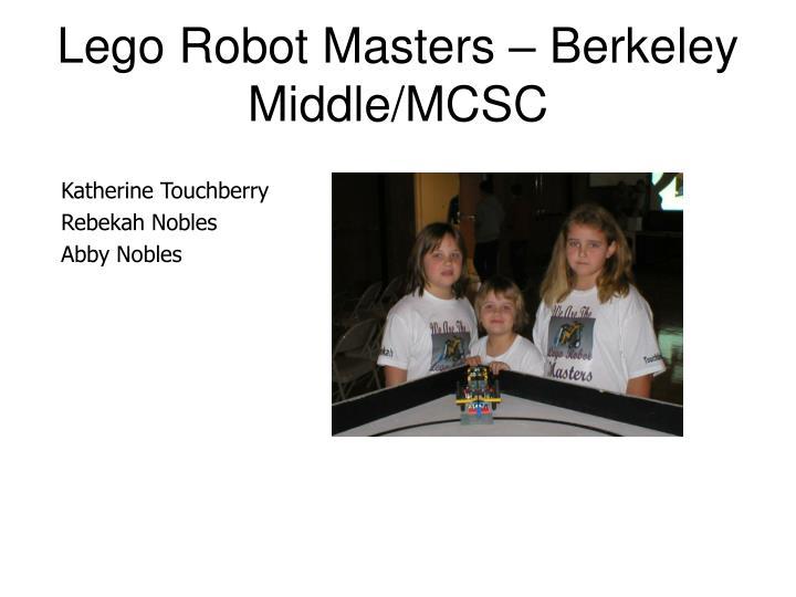 Lego Robot Masters – Berkeley Middle/MCSC