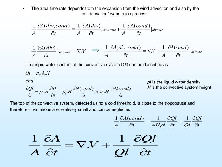 The area time rate depends from the expansion from the wind advection and also by the condensation/evaporation process