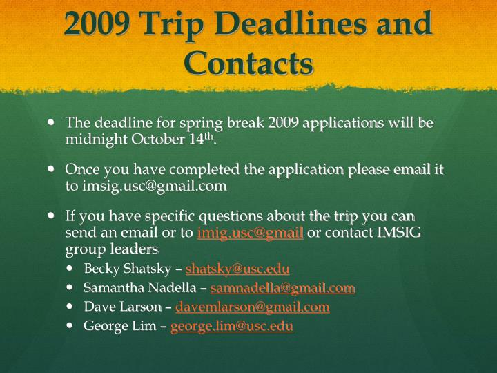 2009 Trip Deadlines and Contacts