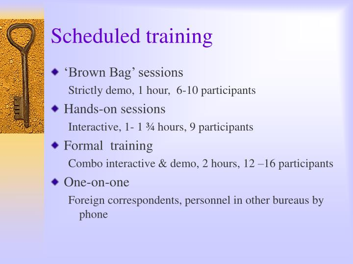 Scheduled training