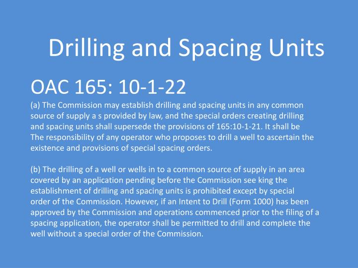 Drilling and Spacing Units