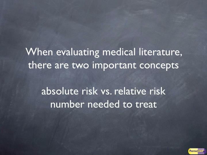 When evaluating medical literature, there are two important concepts