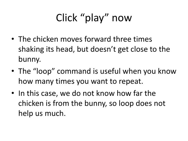 "Click ""play"" now"