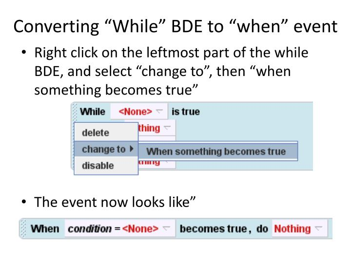 "Converting ""While"" BDE to ""when"" event"
