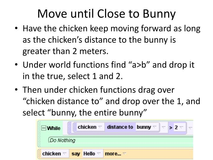 Move until Close to Bunny