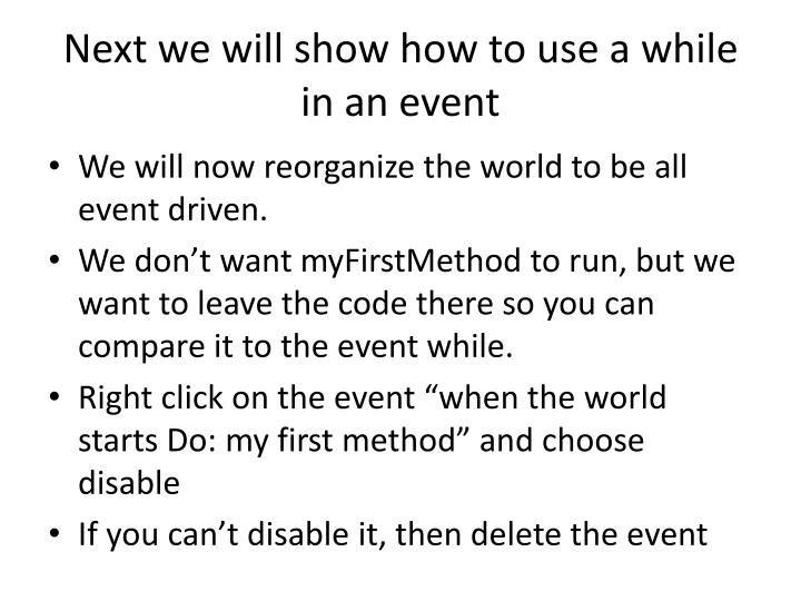Next we will show how to use a while in an event