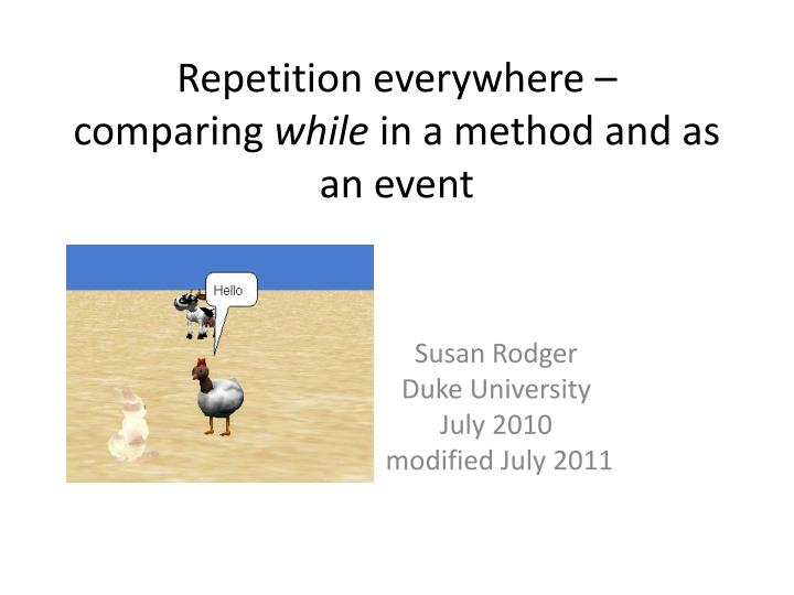 Repetition everywhere comparing while in a method and as an event
