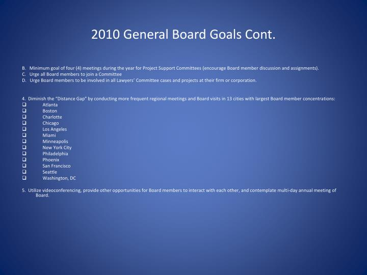 2010 General Board Goals Cont.
