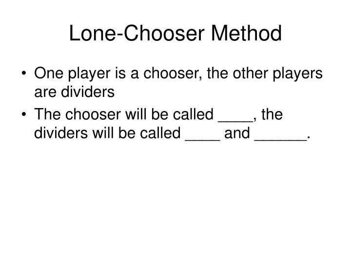 Lone-Chooser Method