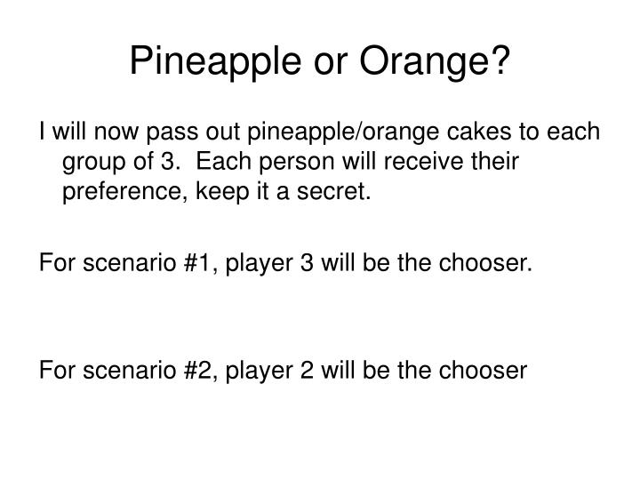 Pineapple or Orange?