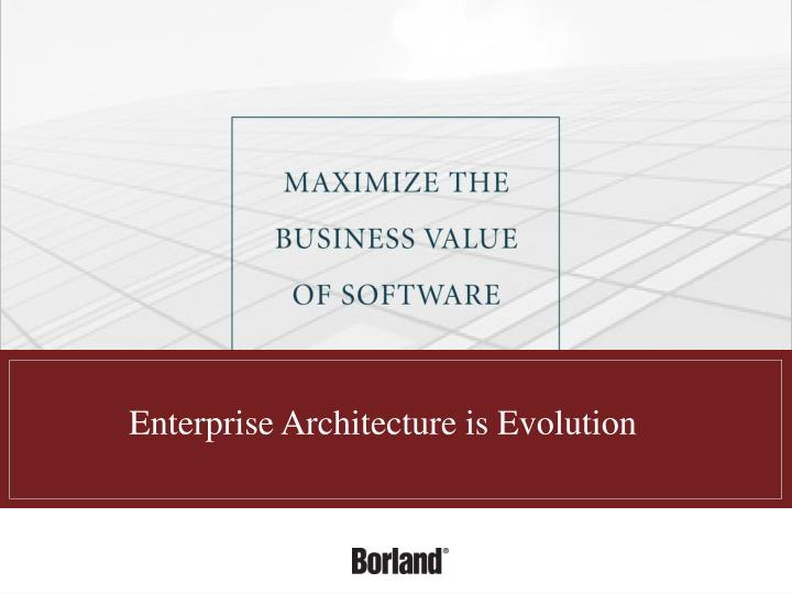 Enterprise Architecture is Evolution