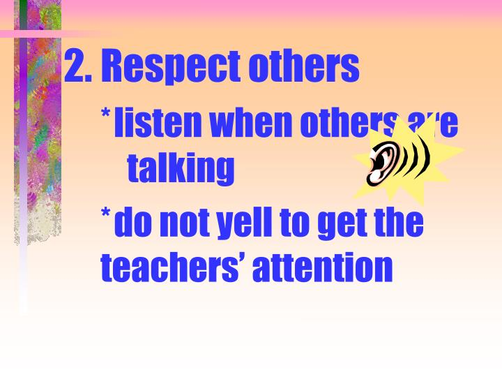 2.Respect others