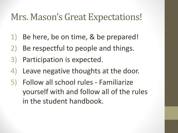 Mrs. Mason's Great Expectations!