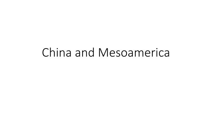 China and mesoamerica