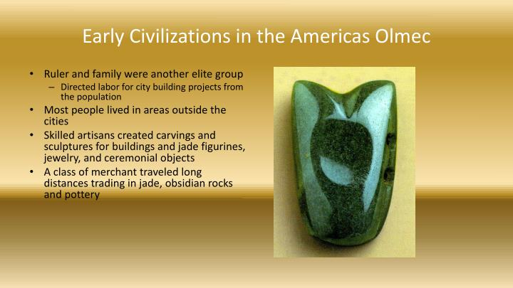 Early Civilizations in the Americas Olmec