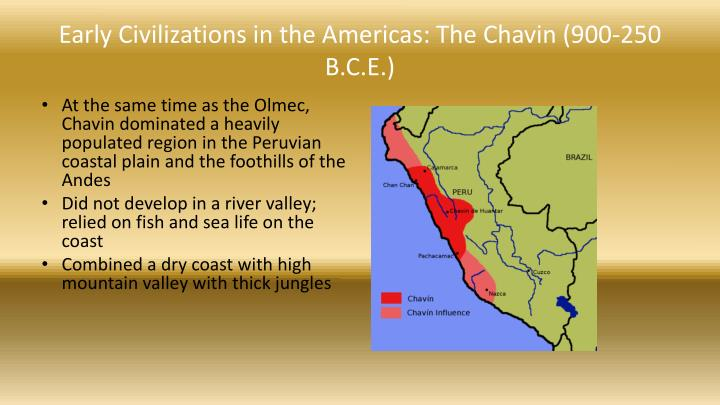 Early Civilizations in the Americas: The Chavin (900-250 B.C.E.)