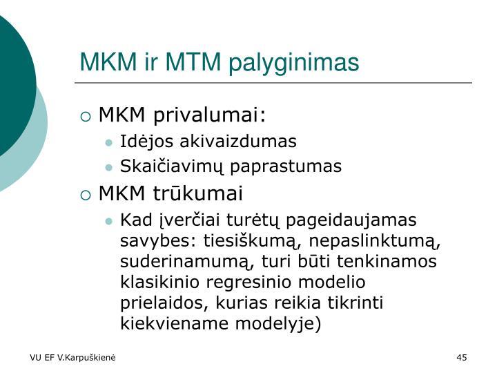 MKM ir MTM palyginimas