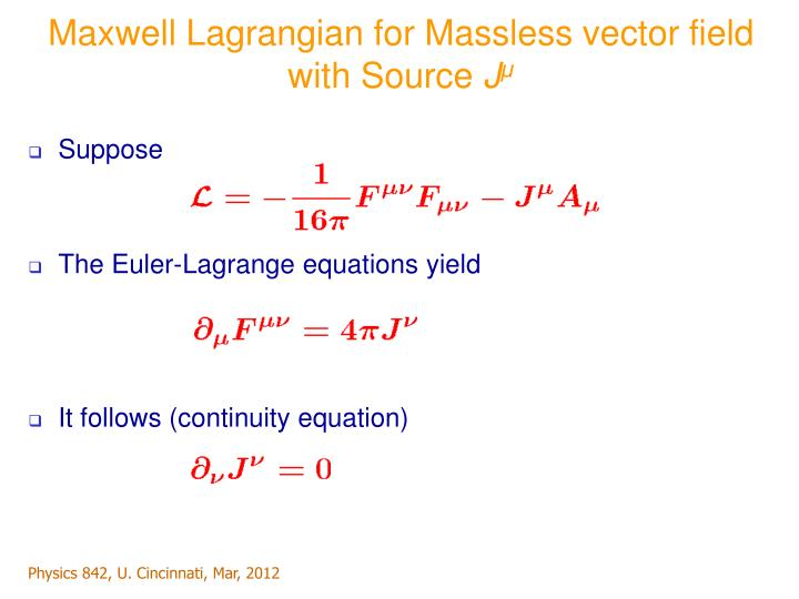 Maxwell Lagrangian for Massless vector field with Source
