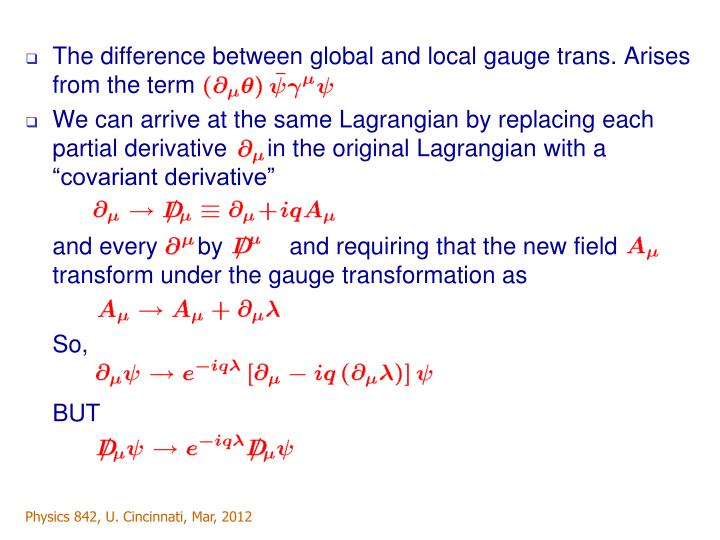 The difference between global and local gauge trans. Arises from the term