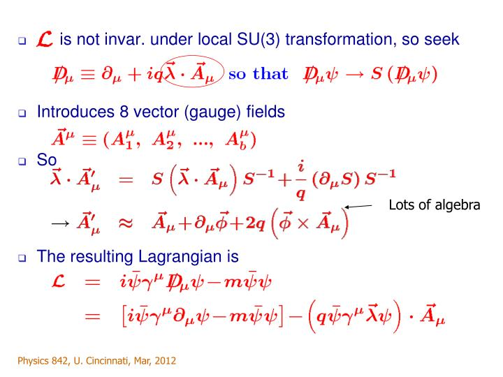 is not invar. under local SU(3) transformation, so seek