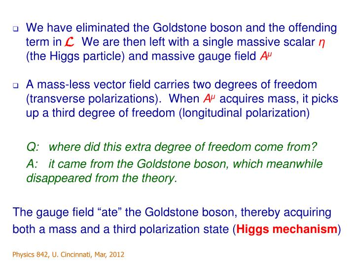 We have eliminated the Goldstone boson and the offending term in