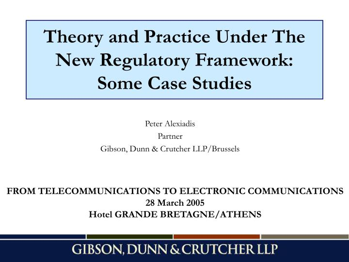 Theory and practice under the new regulatory framework some case studies