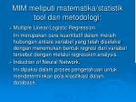 mim meliputi matematika statistik tool dan metodologi4