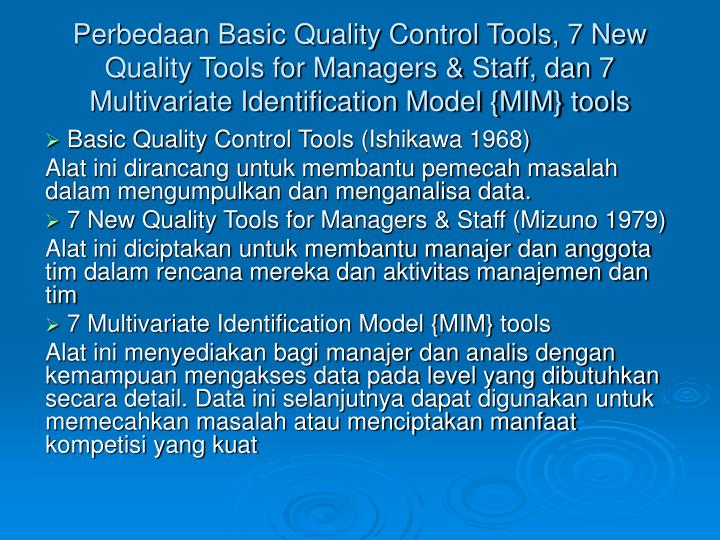 Perbedaan Basic Quality Control Tools, 7 New Quality Tools for Managers & Staff, dan 7 Multivariate Identification Model {MIM} tools