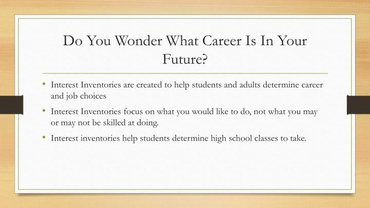 Do You Wonder What Career Is In Your Future?