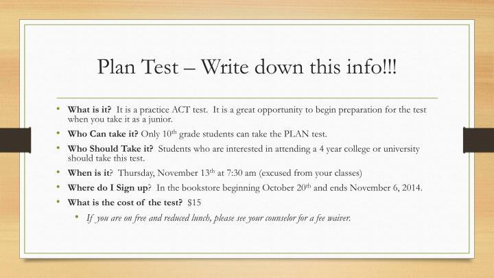 Plan Test – Write down this info!!!