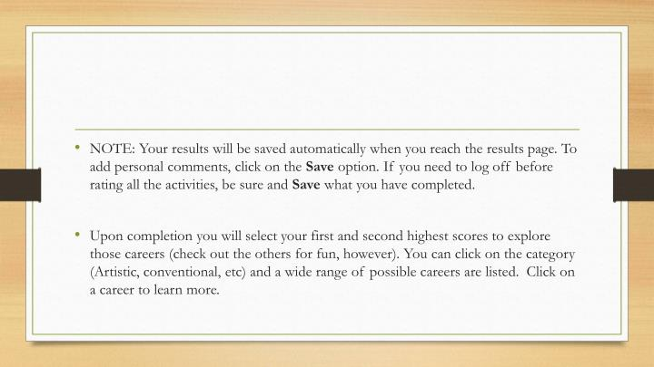 NOTE: Your results will be saved automatically when you reach the results page. To add personal comments, click on the