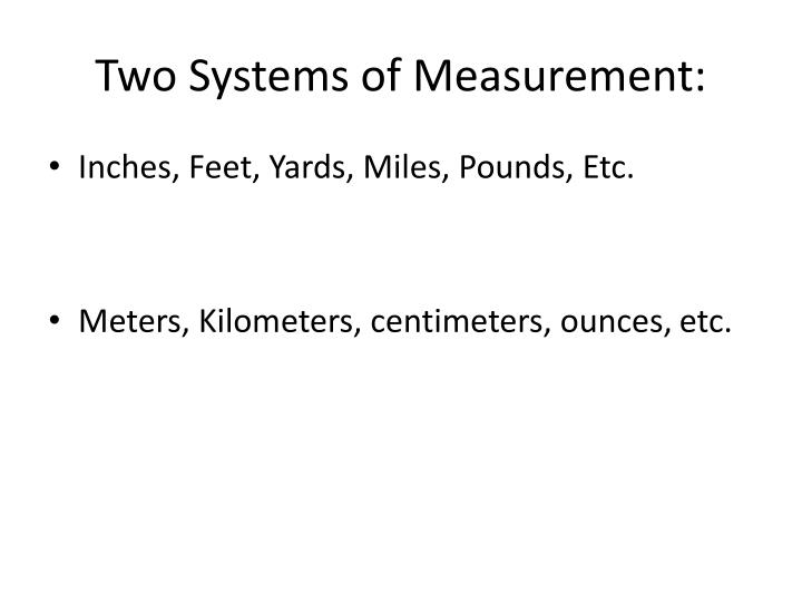 Two Systems of Measurement: