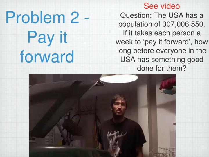 Problem 2 - Pay it forward