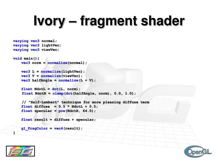 Ivory – fragment shader