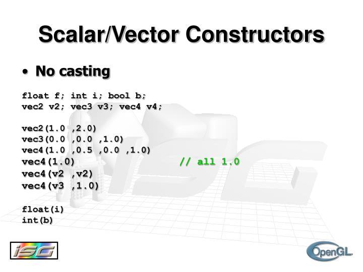 Scalar/Vector Constructors