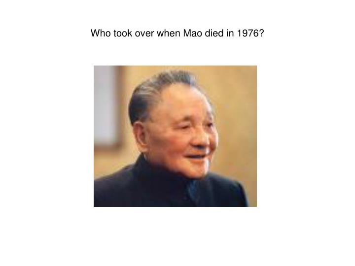 Who took over when Mao died in 1976?
