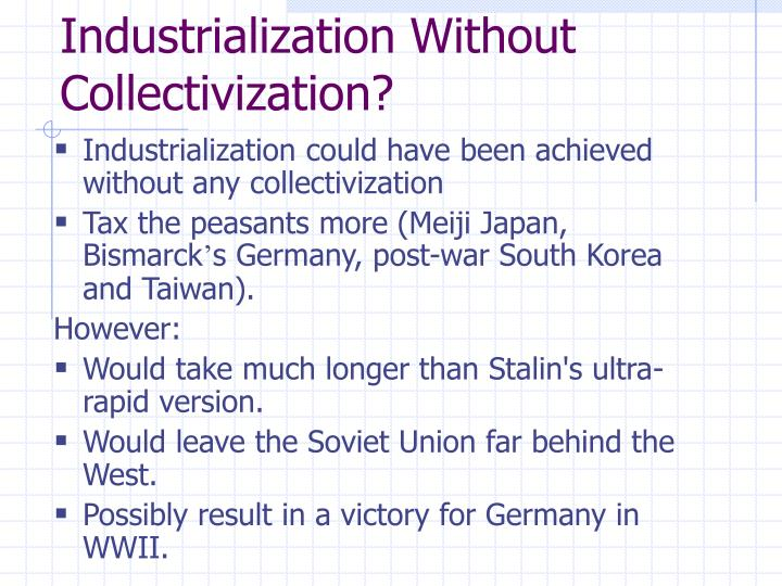Industrialization Without Collectivization?