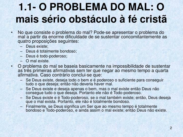 1.1- O PROBLEMA DO MAL: O mais sério obstáculo à fé cristã
