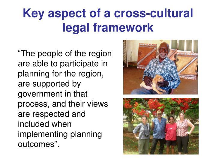 Key aspect of a cross-cultural legal framework
