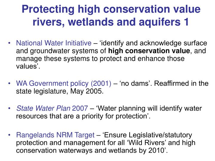 Protecting high conservation value rivers, wetlands and aquifers 1