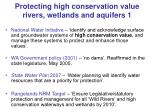 protecting high conservation value rivers wetlands and aquifers 1