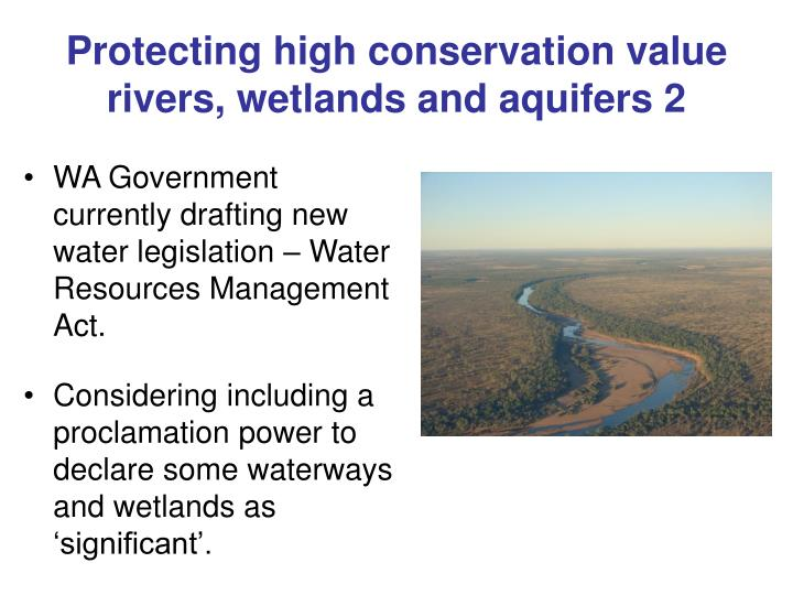 Protecting high conservation value rivers, wetlands and aquifers 2