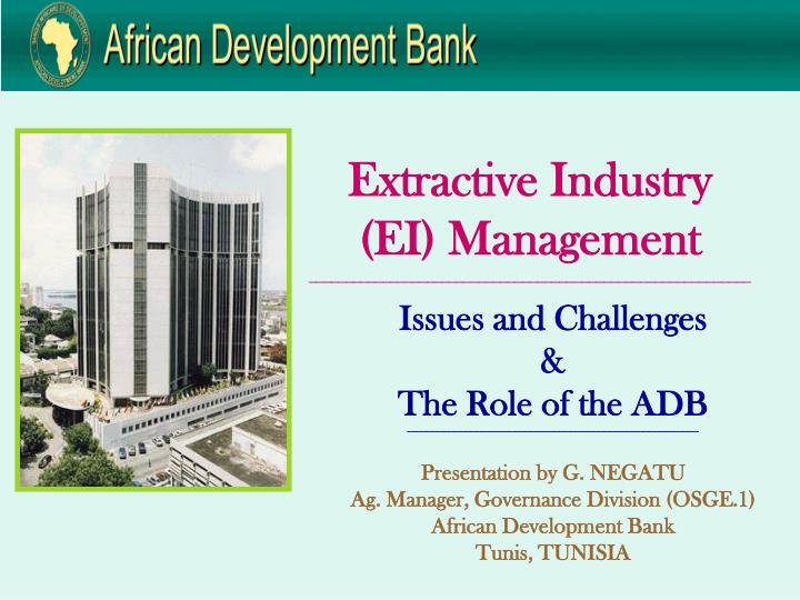 Extractive industry ei management