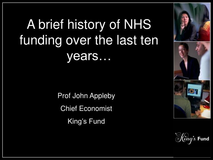 A brief history of NHS funding over the last ten years…