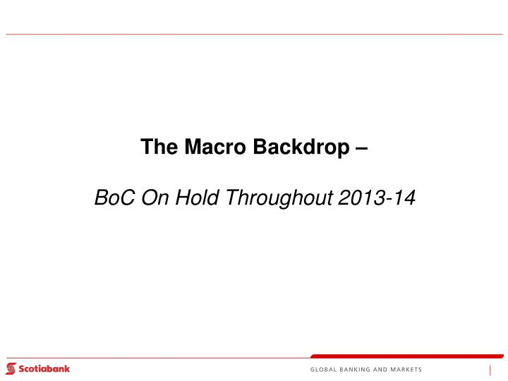 The macro backdrop boc on hold throughout 2013 14