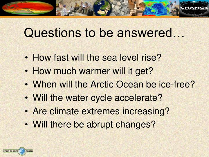 Questions to be answered…