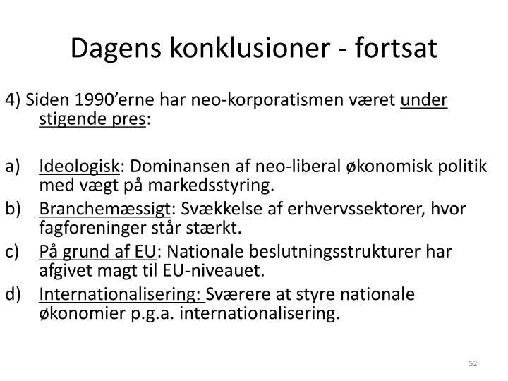 4) Siden 1990'erne har neo-korporatismen været